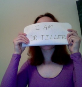 Photo, I Am Dr. Tiller